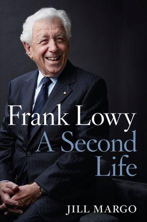 Frank Lowy: A Second Life | Harper Collins Australia