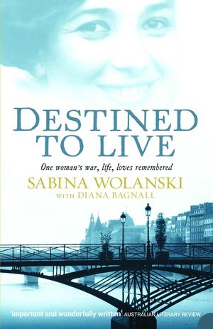 Destined to Live: One Woman's War, Life, Loves Remembered book image