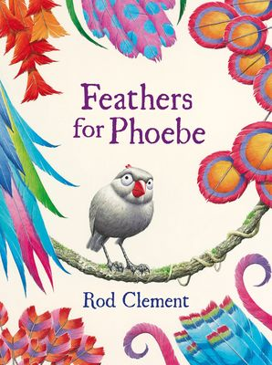 Feathers for Phoebe  Paperback  by Rod Clement