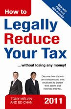 How to Legally Reduce Your Tax 2011 edition - Ed Chan
