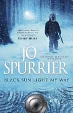 Black Sun Light My Way Paperback  by Jo Spurrier