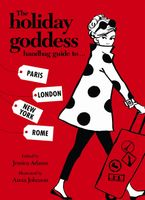 The Holiday Goddess Handbag Guide to Paris, London, New York and Rome Hardcover  by Jessica Adams
