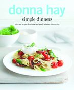 simple-dinners-140-new-recipes-clever-ideas-and-speedy-solutions-for-every-day