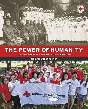Cover image - The Power of Humanity: 100 Years of Australian Red Cross