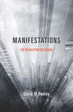 Manifestations Paperback  by David M Henley