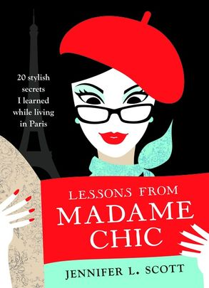 Cover image - Lessons from Madame Chic: 20 Stylish Secrets I Learned While Living in Paris