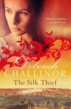 Deborah Challinor - The Silk Thief