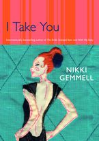 Nikki Gemmell - I Take You