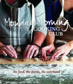 Monday Morning Cooking Club Paperback  by Monday Morning Cooking Club