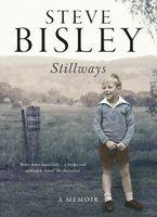Stillways: A Memoir - Steve Bisley