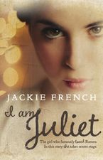 I am Juliet Paperback  by Jackie French