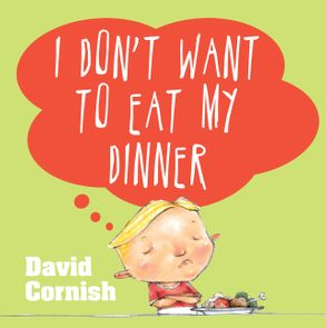 Cover image - I Don't Want to Eat My Dinner