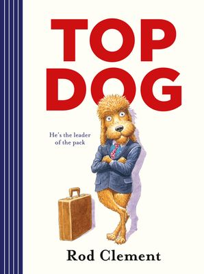 Top Dog Hardcover  by Rod Clement