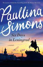 Six Days in Leningrad Paperback  by Paullina Simons