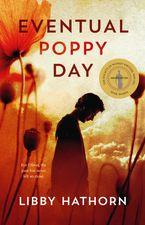 Libby Hathorn - Eventual Poppy Day