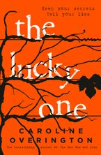 The Lucky One: the compulsive new thriller from the author of the bestselling The One Who Got Away - Caroline Overington