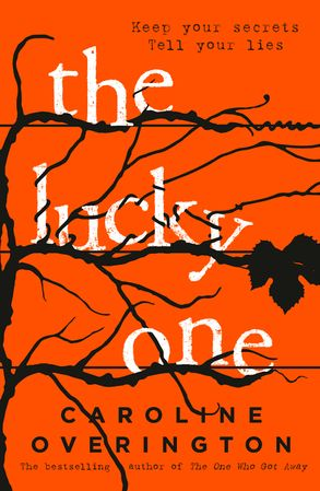 Cover image - The Lucky One: the compulsive new thriller from the author of the bestselling The One Who Got Away
