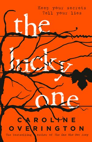 the-lucky-one-the-compulsive-new-thriller-from-the-author-of-the-bestselling-the-one-who-got-away