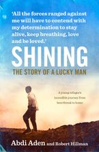 Shining: The Story of a Lucky Man Paperback  by Abdi Aden