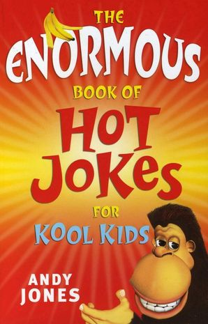 Enormous Book of Hot Jokes for Cool Kids