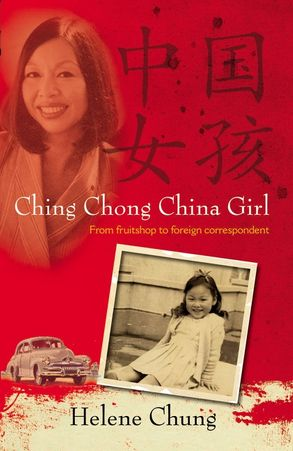 Cover image - Ching Chong China Girl: From fruitshop to foreign correspondent