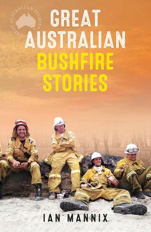 great-australian-bushfire-stories