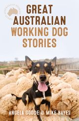 Great Australian Working Dog Stories