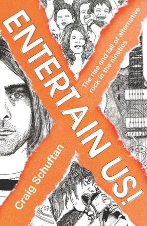 Cover image - Entertain Us: The Rise and Fall of Alternative Rock in the Nineties