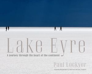 lake-eyre-a-journey-through-the-heart-of-the-continent
