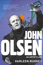John Olsen Hardcover  by Darleen Bungey