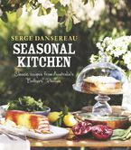 Seasonal Kitchen: Classic Recipes from Australia's Bathers' Pavilion Hardcover  by Serge Dansereau