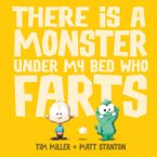There is a Monster Under My Bed Who Farts (Fart Monster and Friends) Hardcover  by Tim Miller