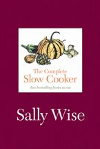 The Complete Slow Cooker Hardcover  by Sally Wise