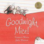 Goodnight, Mice! - Frances Watts