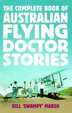 The Complete Book of Australian Flying Doctor Stories Paperback  by Bill Marsh