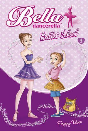 Bella Dancerella: Ballet School book image