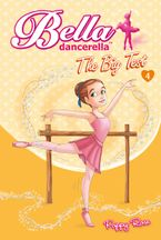 Bella Dancerella: The Big Test Paperback  by Poppy Rose