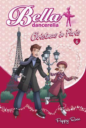 Bella Dancerella: Christmas in Paris book image