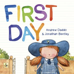 First Day Paperback  by Andrew Daddo