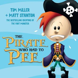 The Pirate Who Had to Pee Paperback  by Tim Miller