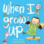 When I Grow Up Hardcover  by Andrew Daddo