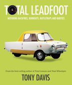Total Leadfoot: Motoring backfires, burnouts, rattletraps and rarities Paperback  by Tony Davis