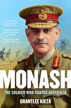 Monash Hardcover  by Grantlee Kieza