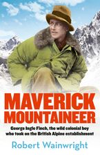 Maverick Mountaineer Paperback  by Robert Wainwright
