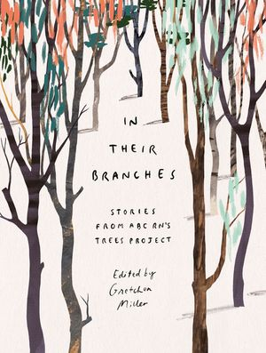 in-their-branches-stories-from-abc-rns-trees-project