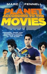 Planet According to the Movies: Awesome, Weird and Wonderful Flicks FromFour Corners of the Globe