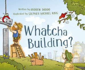 Whatcha Building Paperback  by Andrew Daddo