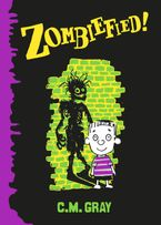 Zombiefied! Paperback  by C.M. Gray