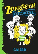 Zombiefied!: Outbreak Paperback  by C.M. Gray