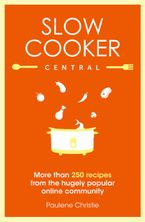 Slow Cooker Central Paperback  by Paulene Christie